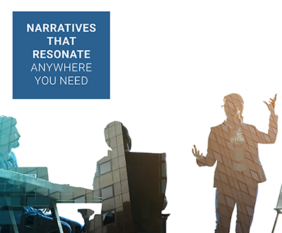 Advocacy: Narratives that resonate anywhere you need