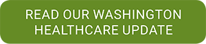 read our washington healthcare update